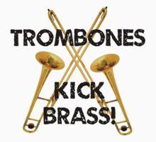 Trombones Kick Brass by shakeoutfitters
