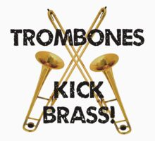 Trombones Kick Brass by shakeoutfitters