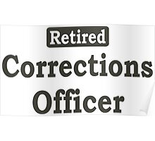 Retired Corrections Officer - Limited Edition Tshirts Poster