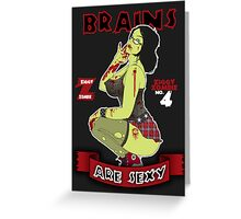 Brains are Sexy Greeting Card
