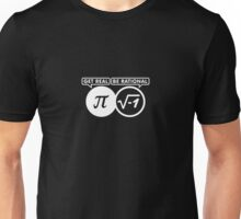 Get Real – Be Rational VRS2 Unisex T-Shirt