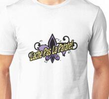 Lache Pas La Patate! T-Shirt Unisex T-Shirt