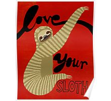 Love your Sloth Poster
