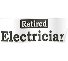 Retired Electrician - Limited Edition Tshirts Poster