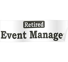 Retired Event Manager - Limited Edition Tshirts Poster