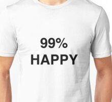 99% Happy Unisex T-Shirt