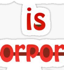 Psychiatry is corporal punishment Sticker