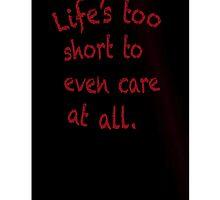 Life's too short by aussiecandice