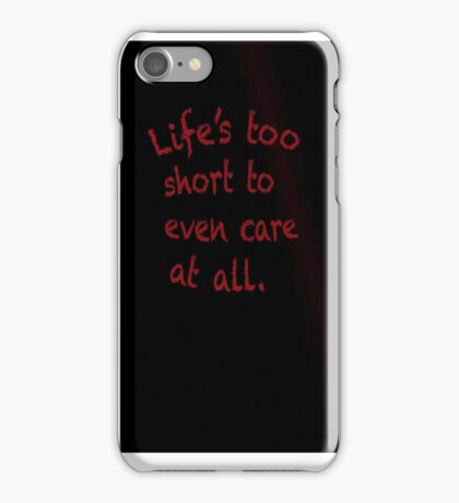 Life's too short iPhone Case/Skin