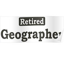 Retired Geographer - Limited Edition Tshirts Poster