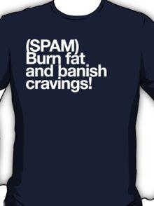 (Spam) Burn fat! (White type) T-Shirt