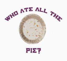 Who ate all the pie? by VictoriaDarby