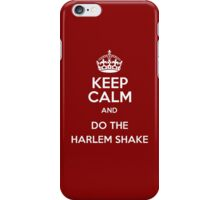 Keep Calm and Do The HARLEM SHAKE iPhone Case iPhone Case/Skin