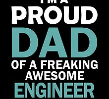 I'M A PROUD DAD OF FREAKING AWESOME ENGINEER by yuantees