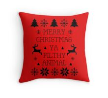Merry Christmas Ya Filthy Animal Throw Pillow