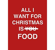 All I want for christmas is food Photographic Print