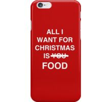 All I want for christmas is food iPhone Case/Skin