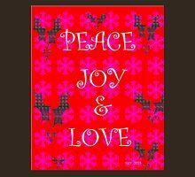 peace joy & love Unisex T-Shirt
