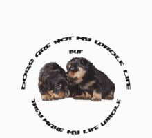 Dogs Make My Life Whole With Cute Rottweiler Puppies One Piece - Short Sleeve
