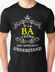 BA It's thing you wouldn't understand !! - T Shirt, Hoodie, Hoodies, Year, Birthday T-Shirt
