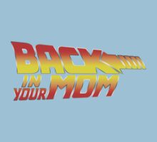 Back in your Mom One Piece - Short Sleeve