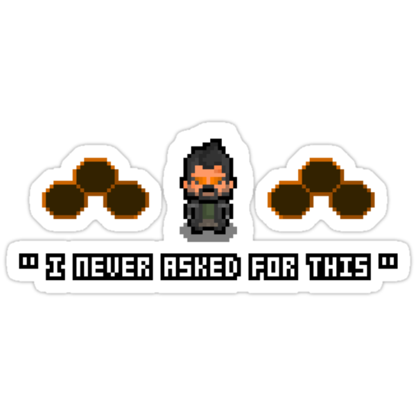 """I Never Asked For This"" - Pixel Adam Jensen Shirt by PixelBlock"