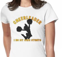 "Cheerleader ""I Do My Own Stunts"" Womens Fitted T-Shirt"