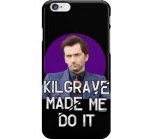 Kilgrave made me do it Jessica Jones David Tennant iPhone Case/Skin