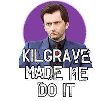 Kilgrave made me do it Jessica Jones David Tennant Photographic Print