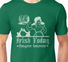 Irish Today, Hungover Tomorrow Unisex T-Shirt