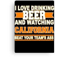 drink beer and watching california Canvas Print