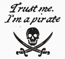 Trust me I'm a pirate Kids Tee