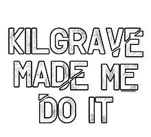 Kilgrave made me do it text Jessica Jones  Photographic Print