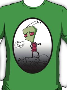 Invader Zim is fabulous T-Shirt