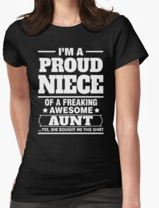 I'm A Proud Niece Of A Freaking Awesome Aunt T-Shirt
