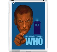 Your planet needs who iPad Case/Skin