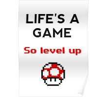 Life's A Game, So Level Up Poster