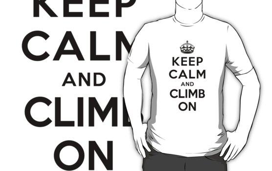 Keep Calm and Climb On (white) by Yiannis  Telemachou