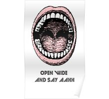Open Wide & Say AAHH! Poster