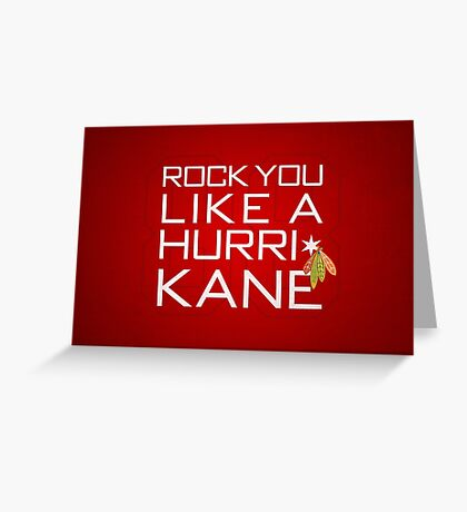 Rock You Like a HurriKane Greeting Card