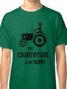 The Countryside Is My Home! (Farmer With Tractor) Classic T-Shirt