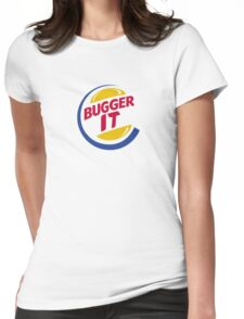 Bugger It Womens Fitted T-Shirt