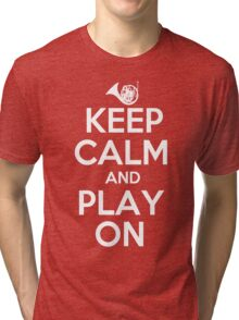 Keep Calm and Play On Horn Tri-blend T-Shirt
