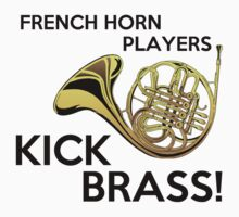 French Horn Players Kick Brass by shakeoutfitters