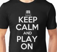 Keep Calm and Play On Piano Unisex T-Shirt