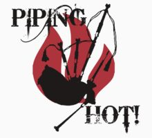 Piping Hot by shakeoutfitters