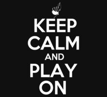 Keep Calm and Play On Bagpipes by shakeoutfitters