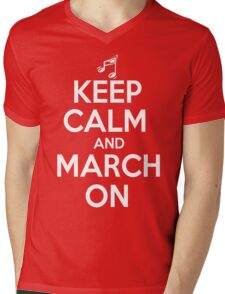 Keep Calm and March On Mens V-Neck T-Shirt