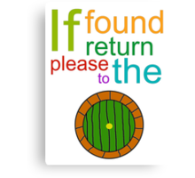 If Found Please Return to the Shire Canvas Print