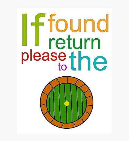 If Found Please Return to the Shire Photographic Print